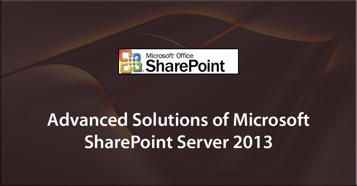 Advanced Solutions of Microsoft SharePoint Server 2013 (Exam 70-332)