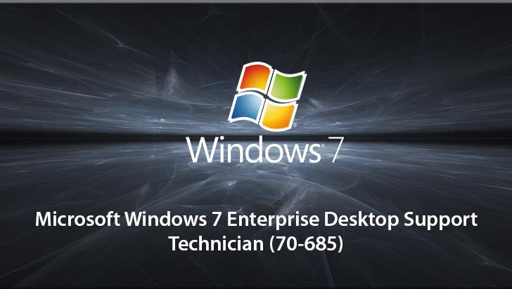 Microsoft Windows 7 Enterprise Desktop Support Technician (70-685)