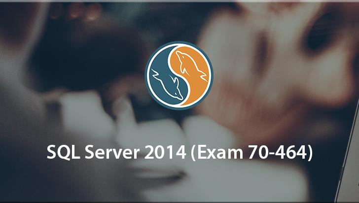 SQL Server 2014 (Exam 70-464)