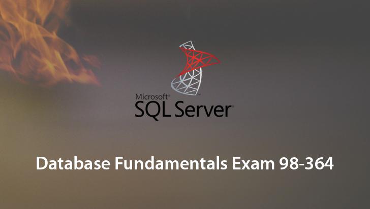 Database Fundamentals Exam 98-364
