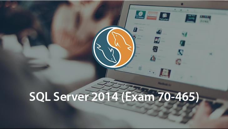 SQL Server 2014 (Exam 70-465)