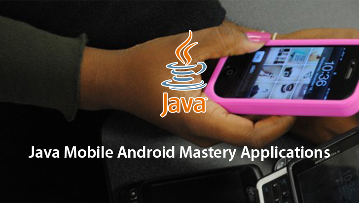 Java Mobile Android Mastery Applications