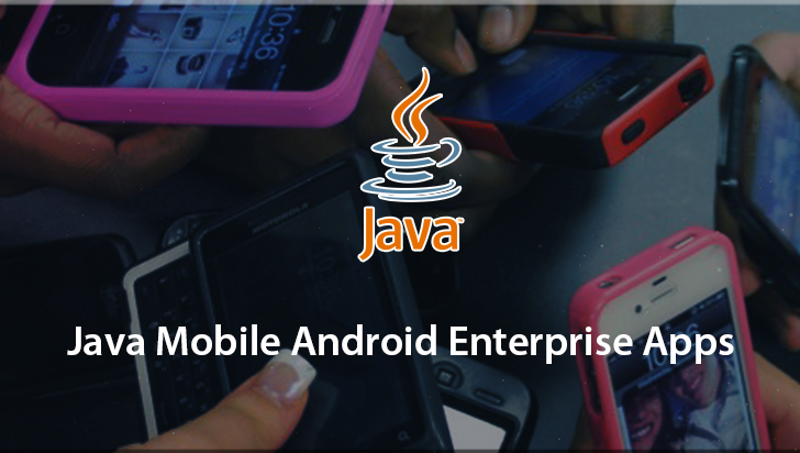 Java Mobile Android Enterprise Apps