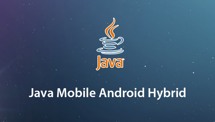 Java Mobile Android Hybrid