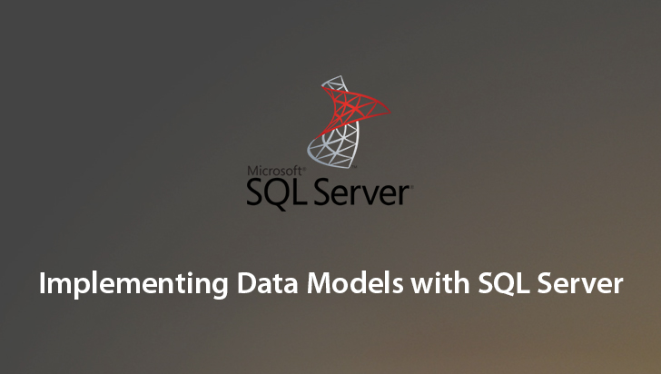 Implementing Data Models with SQL Server