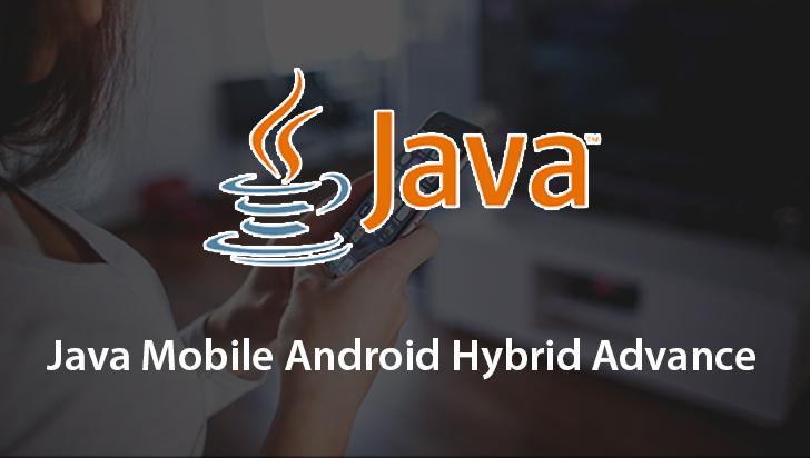 Java Mobile Android Hybrid Advanced