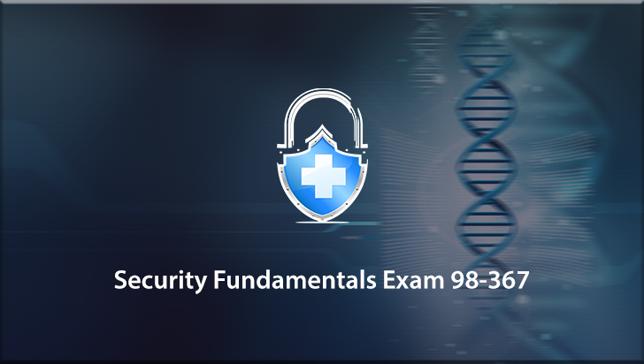 Microsoft Security Fundamentals MTA Exam 98-367
