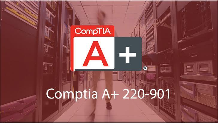 Comptia A+ 220-901