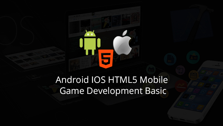 Android iOS HTML5 Mobile Game Development Basic