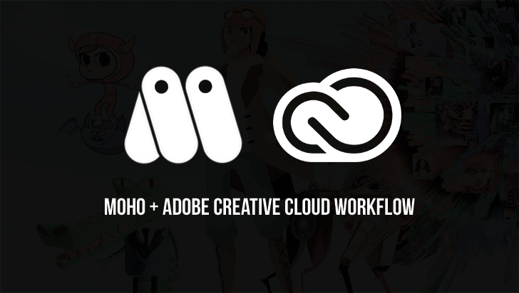 Moho + Adobe Creative Cloud Workflow