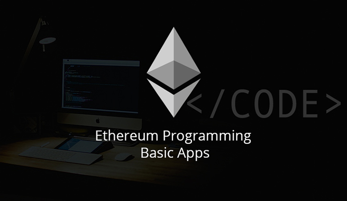 Ethereum Programming Basic Apps