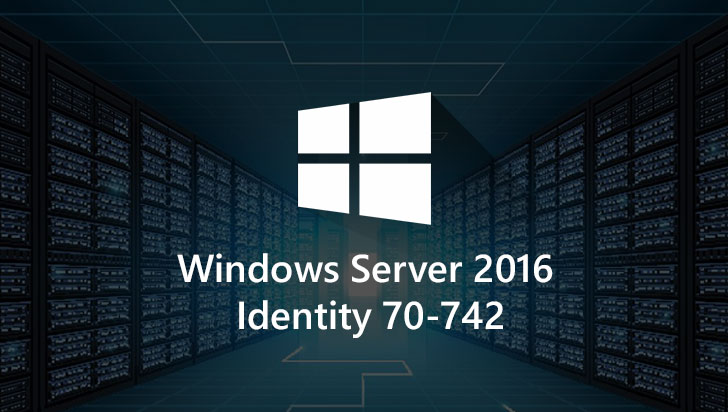 Windows Server 2016 Identity 70-742
