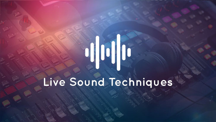 Live Sounds Techniques