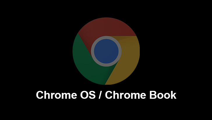 Chrome OS / Chrome Book