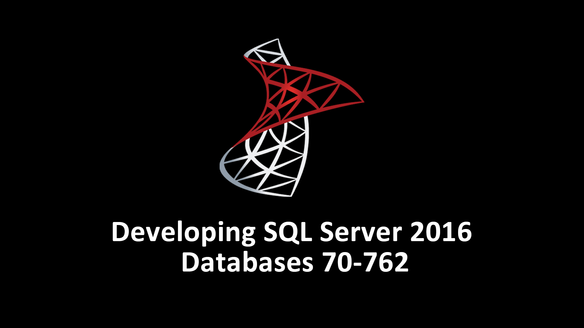 Developing SQL Server 2016 Databases 70-762