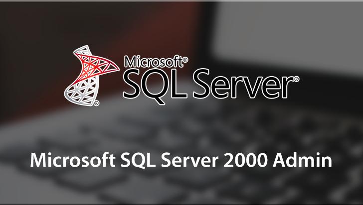 Microsoft SQL Server 2000 Admin