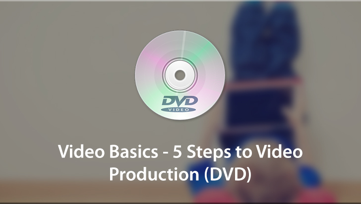 Video Basics - 5 Steps to Video Production (DVD)
