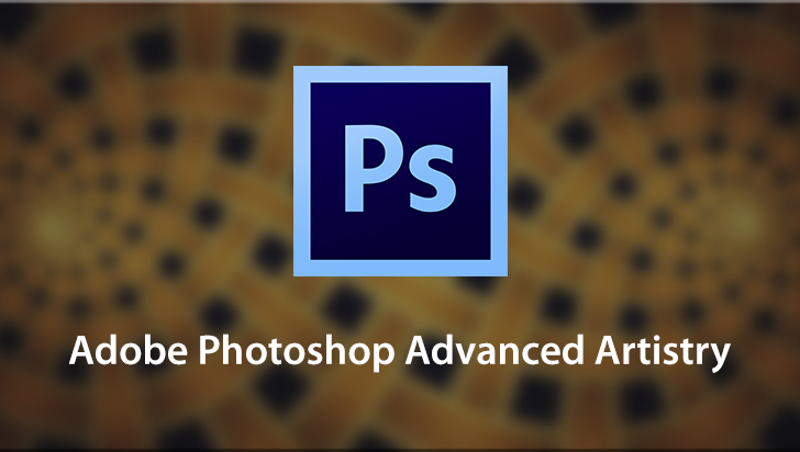 Adobe Photoshop Advanced Artistry