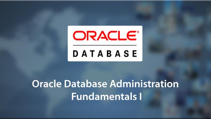Oracle Database Administration Fundamentals I