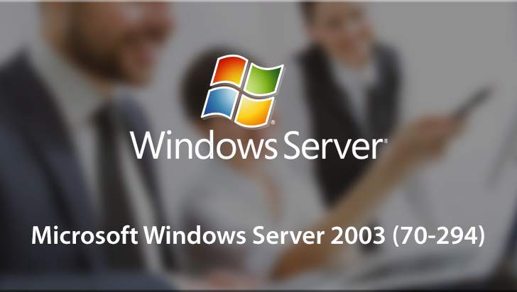 Microsoft Windows Server 2003 (70-294)
