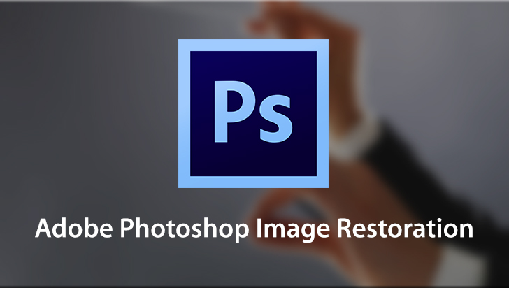 Adobe Photoshop Image Restoration