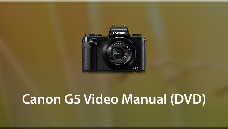 Canon G5 Video Manual (DVD)
