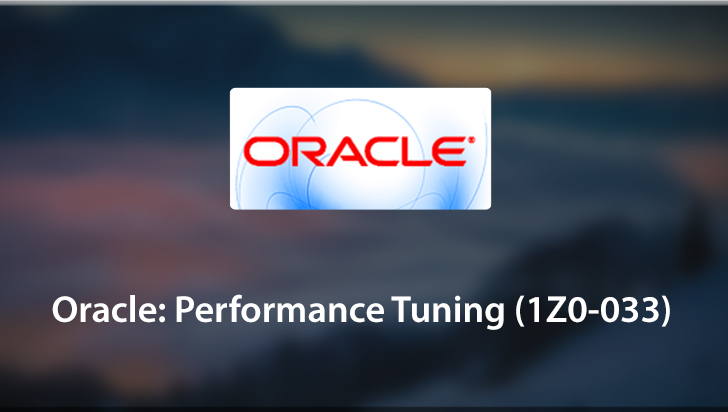 Oracle: Performance Tuning (1Z0-033)