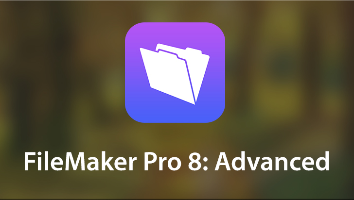 FileMaker Pro 8: Advanced