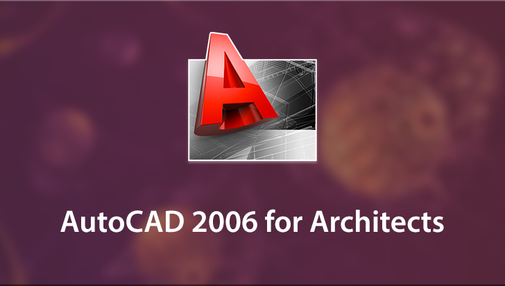 AutoCAD 2006 for Architects