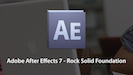Adobe After Effects 7 - Rock Solid Foundation