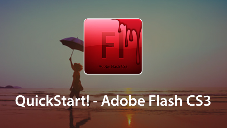 QuickStart! - Adobe Flash CS3