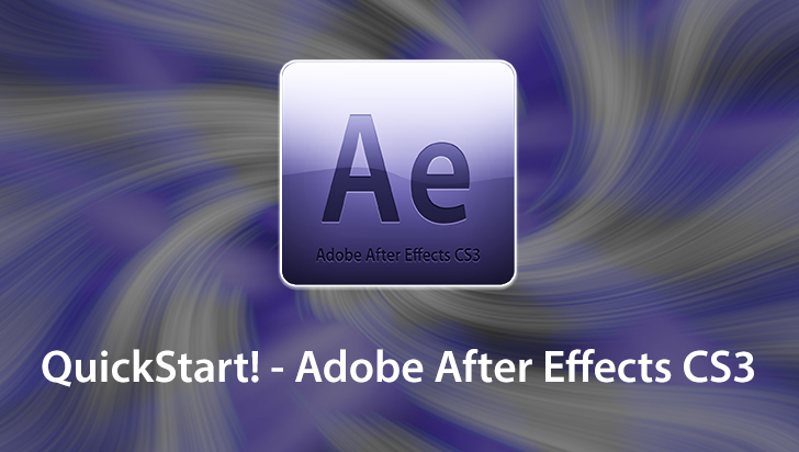 QuickStart! - Adobe After Effects CS3