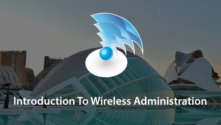 Introduction To Wireless Administration