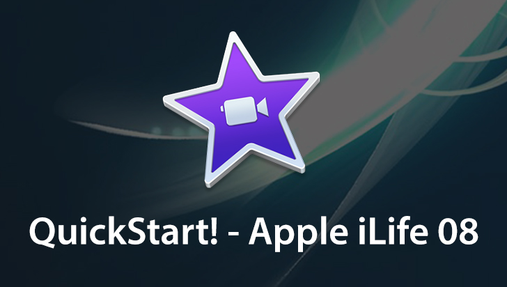 QuickStart! - Apple iLife 08