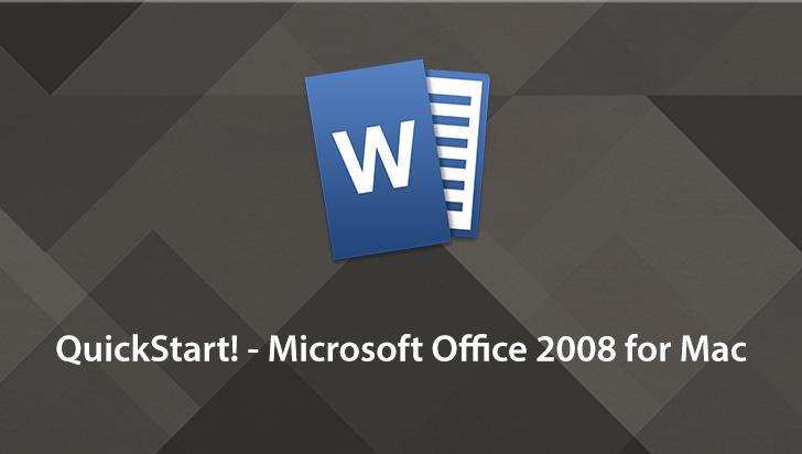 QuickStart! - Microsoft Office 2008 for Mac