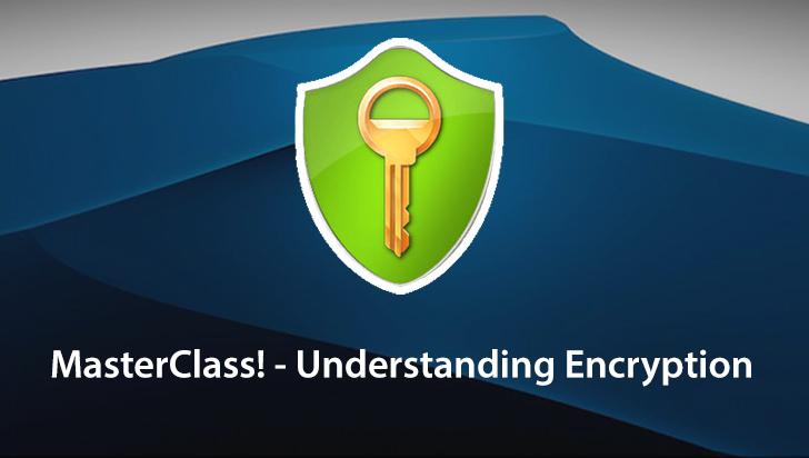 MasterClass! - Understanding Encryption