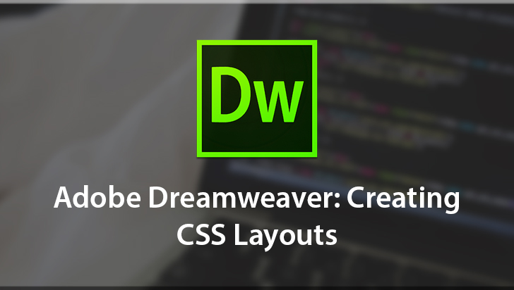 Adobe Dreamweaver: Creating CSS Layouts