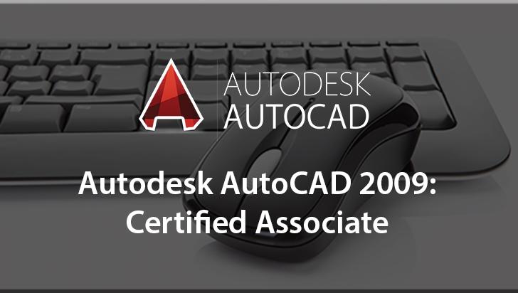 Autodesk AutoCAD 2009: Certified Associate