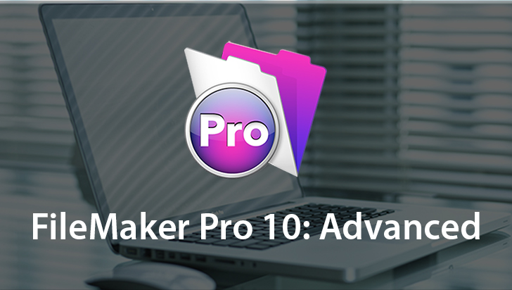 FileMaker Pro 10: Advanced