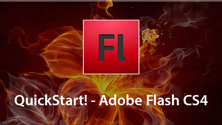 QuickStart! - Adobe Flash CS4