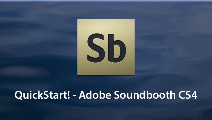 QuickStart! - Adobe Soundbooth CS4