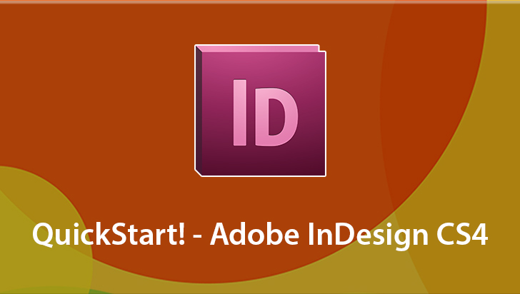 QuickStart! - Adobe InDesign CS4