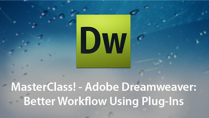 MasterClass! - Adobe Dreamweaver: Better Workflow Using Plug-Ins