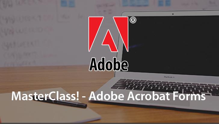 MasterClass! - Adobe Acrobat Forms