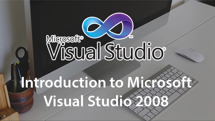 Introduction to Microsoft Visual Studio 2008