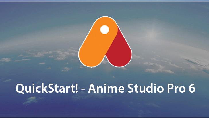QuickStart! - Anime Studio Pro 6