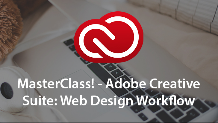 MasterClass! - Adobe Creative Suite: Web Design Workflow