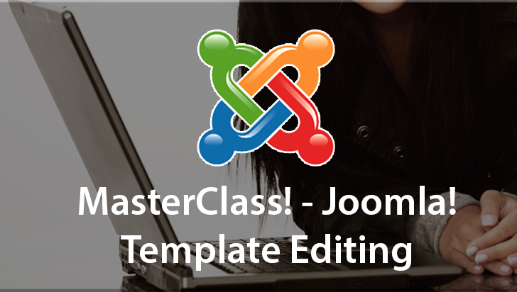 MasterClass! - Joomla! Template Editing