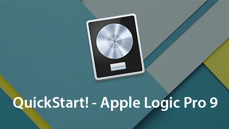 QuickStart! - Apple Logic Pro 9
