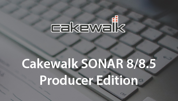 Cakewalk SONAR 8/8.5 Producer Edition